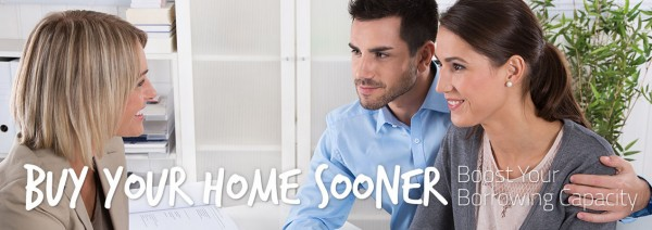 Buy Your Home Sooner—Boost Your Borrowing Capacity