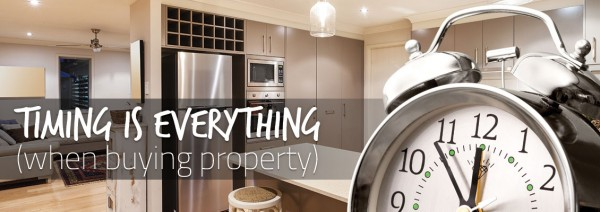 Timing is Everything (when buying property)